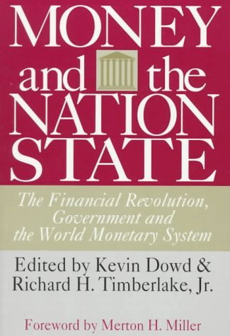 Money and the Nation State: The Financial Revolution, Government and the World Monetary System (Independent Studies in Political Economy) by Richard H. Timberlake (1997-01-31) par Richard H. Timberlake