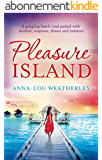 Pleasure Island: A gripping beach read packed with mystery, suspense, drama and romance (English Edition)