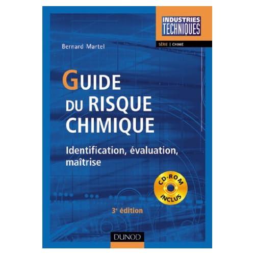 Guide du risque chimique : Identification, évaluation, maîtrise (CD-Rom inclus)
