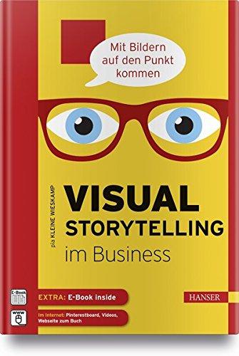 Visual Storytelling im Business: - mit Bildern auf den Punkt kommen