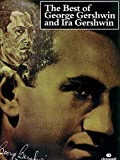 The Best of George Gershwin and Ira Gershwin: (Piano/vocal)