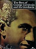 The best of George Gerswhin and Ira Gershwin | Gershwin, George (1898-1937)