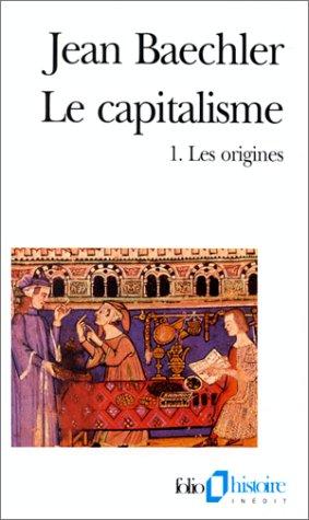 Le Capitalisme (Tome 1-Les origines)