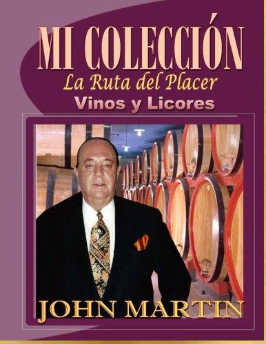 Mi Coleccion Vinos y Licores:La Ruta del Placer