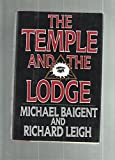 The Temple and the Lodge by Michael Baigent (1989-10-02) - Michael Baigent;Richard Leigh