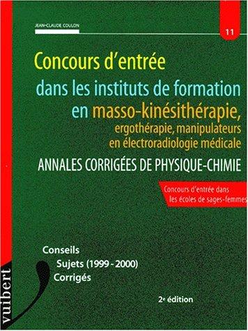 Concours d'entrée dans les instituts de formation en masso-kinésithérapie. Annales corrigées de physique-chimie, 2ème édition