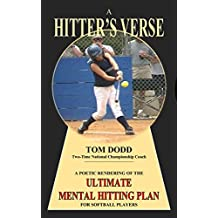 A HITTER'S VERSE: A POETIC RENDERING OF THE  ULTIMATE MENTAL HITTING PLAN  FOR SOFTBALL PLAYERS (English Edition)