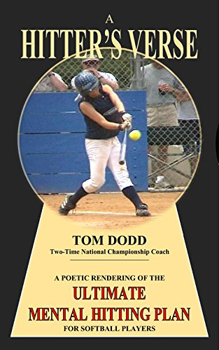 A HITTER'S VERSE: A POETIC RENDERING OF THE  ULTIMATE MENTAL HITTING PLAN  FOR SOFTBALL PLAYERS (English Edition) por Tom Dodd