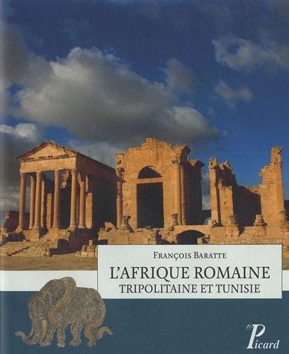 L'Afrique romaine. Tripolitaine et Tunisie