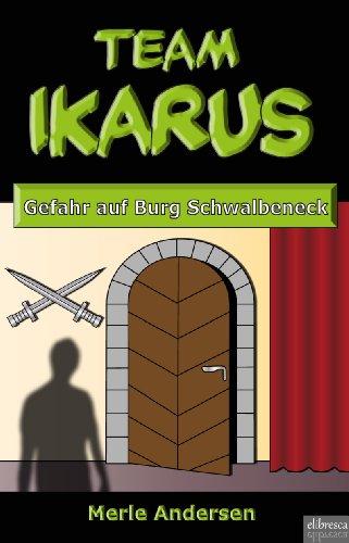 Team IKARUS - Gefahr auf Burg Schwalbeneck