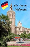 Ein Tag in Valencia: Spaziergang durch Valencia - Kathrin Enke