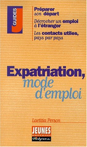 Expatriation, mode d'emploi par Laetitia Person