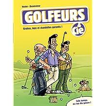 Golfeurs & Cie - tome 1 - Grattes, tops et chandelles garantis