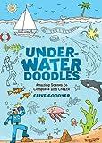 Underwater Doodles: Amazing Scenes to Complete and Create