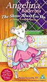 Picture Of Angelina Ballerina: The Show Must Go On [VHS]
