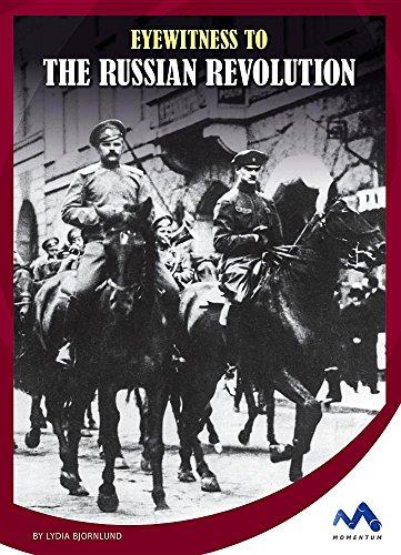 Eyewitness to the Russian Revolution (Eyewitness to World War I)