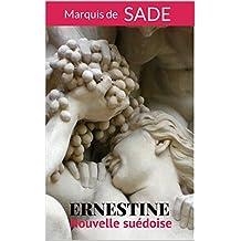 Ernestine, Nouvelle suédoise (extrait des Crimes de l'amour, nouvelles héroïques et tragiques du Marquis de Sade) (French Edition)