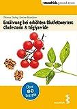 Ernährung bei erhöhten Blutfettwerten: Cholesterin und Triglyceride (maudrich.gesund essen) -