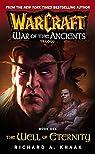 Warcraft. La Guerra De Los Ancestros 1. El Pozo De La Eternidad par Knaak