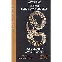 AINTZANE/VERJAS/LOBOS CON CORDEROS (TEATRO ESPAÑOL)