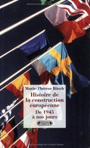 Histoire de la construction européenne de 1945 à nos jours par Marie-Thérèse Bitsch