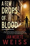 A Few Drops of Blood by Jan Merete Weiss front cover