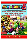 Super Mario Party 8, Switch, Players, Minigames, Characters, Maps, Boards, Bosses, Blooper, Game Guide Unofficial