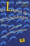 Les Lapins de M. Schrödinger - Ou comment se multiplient les univers quantiques