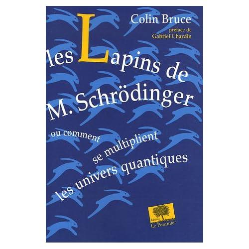 Les Lapins de M. Schrödinger : Ou comment se multiplient les univers quantiques