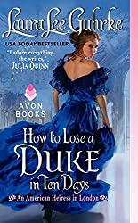 How to Lose a Duke in Ten Days: An American Heiress in London by Laura Lee Guhrke (2014-04-29)