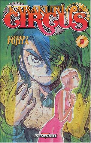 Karakuri Circus, tome 3 par Fujita Kazuhiro
