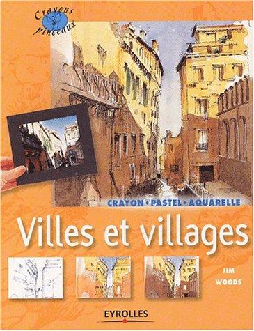 Villes et Villages : Crayon - Pastel - A...