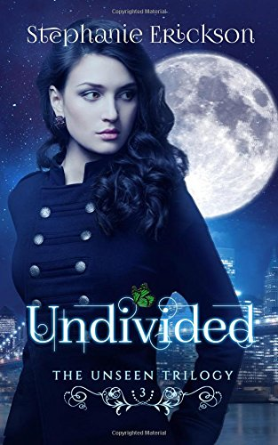 Undivided: Volume 3 (The Unseen Trilogy)