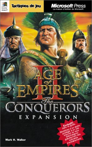 Age of Empires II - The Conquerors Expansion : Tactiques de jeu par Mark H. Walker