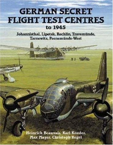 german-secret-flight-test-centres-to-1945-johannisthal-lipetsk-rechlin-travemunde-tarnewitz-peenemun