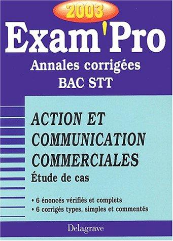 Exam'Pro numéro, 31 : Etude de cas - Action et communication commerciales, STT (Annales corrigées)