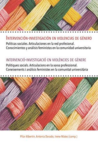 Descargar Libro Intervención-investigación en violencias de género / intervenció-investigació en violències de gènere (Pilar Albertín, Antonia Dorado, Irene Mates) de Antonia Dorado