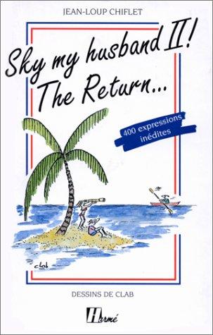 Sky my husband ! Tome 2 : The return par Jean-Loup Chiflet