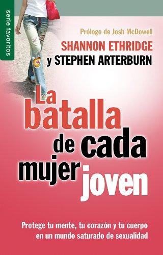 Batalla de cada mujer joven, La // Every young woman's battle (Spanish Edition)