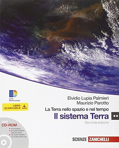 La Terra nello spazio e nel tempo. Sistema terra. Con espansone online. Per le Scuole superiori. Con CD-ROM