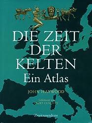 Die Zeit der Kelten: Ein Atlas