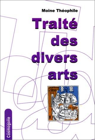 Traité des divers arts par Moine Theophile