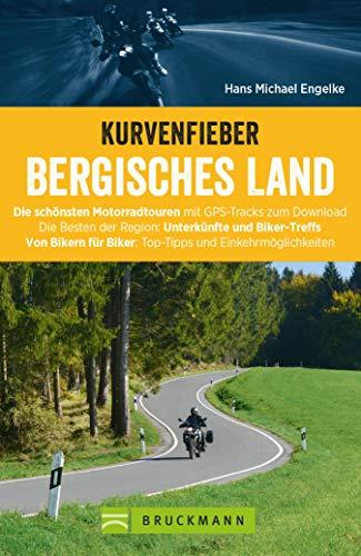 Kurvenfieber Bergisches Land. Motorradführer im Taschenformat: Die schönsten Motorrad-Touren im Bergischen Land. Touren - Karten - Tipps