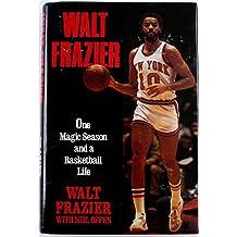 Walt Frazier: One Magic Season and a Basketball Life