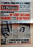 PARISIEN LIBERE (LE) [No 9511] du 04/04/1975 - TEST CE SOIR A LYON POUR SAINT-ETIENNE A 5 JOURS DE SA DEMI-FINALE DE COUPE D'EUROPE CONTRE MUNICH L'AFFAIRE DE BRUAY POUR DIFFAMATION ME LEROY RECLAME 50 MILLIONS DE DOMMAGES ET INTERETS AU JUGE PASCAL