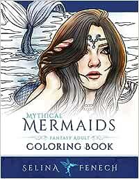 Mythical Mermaids Fantasy Adult Coloring Book Fantasy Coloring