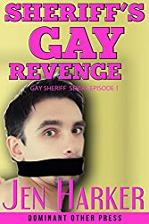 Sheriff's Gay Revenge (gay blackmail bdsm erotica) (Gay Sheriff Serial Book 1) (English Edition)