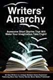 Writers' Anarchy: A Short Story Anthology: Volume 1