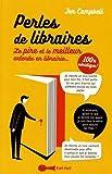 Perles des libraires - Le pire et le meilleur entendu en librairie... 100% véridique !