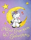 Alles Gute zum 40. Geburtstag: Niedliches Einhorn auf dem Mond geburtstagsbuch, das als Tagebuch oder Notizbuch verwendet werden kann. Besser als eine Geburtstagskarte!